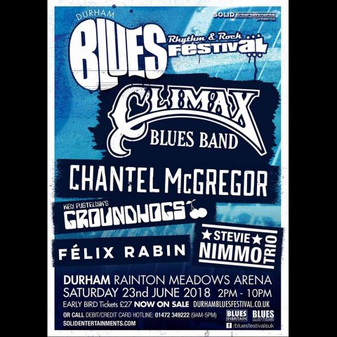 Poster for Durham Blues, Rhythm and Rock Festival, 23 June, 2018 with Climax Blues Band, Steve Nimmo Trio, Chantel McGregor, Groundhogs and Felix Rabin
