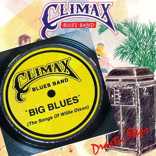 Climax Blues Band Drastic Steps album cover and Big Blues CD cover
