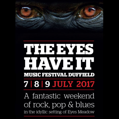 Poster for The Eyes Have It Music Festival in Duffield, UK on 7, 8, 9 July 2017