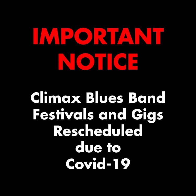 Important notice from Climax Blues Band of festivals and gigs rescheduled due to Covid-19