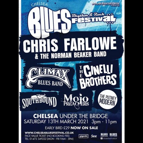 Chelsea Blues Rhythm and Rock Festival Saturday, June 13, 2020 with Climax Blues Band, Chris Farlowe and the Norman Beaker Band, The Cinelli Brothers, Southbound, Mojo Preachers and The Putney Modern.